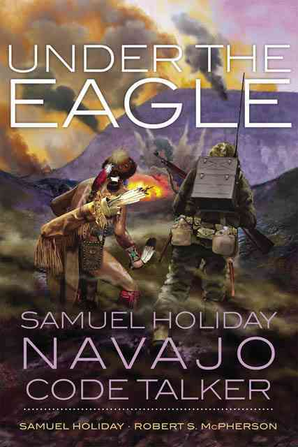 Under the Eagle By Holiday, Samuel/ McPherson, Robert S.