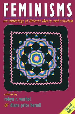 Feminisms By Warhol, Robyn R. (EDT)/ Herndl, Diane Price (EDT)