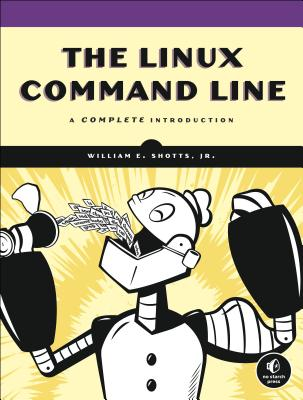The Linux Command Line By Shotts, William E.